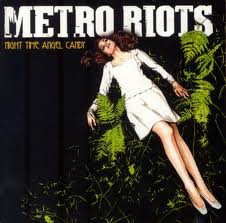 METRO RIOTS 'NIGHT TIME ANGEL CANDY'